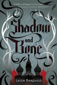 Shadow and Bone (The Grisha, #1)