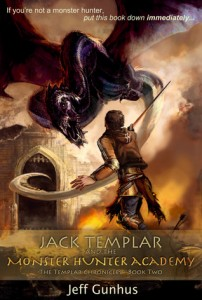 Jack Templar and the Monster Hunter Academy (The Templar Chronicles #2)
