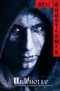 Review: UnWholly (Unwind Trilogy #2) by Neal Shusterman
