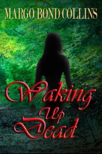 Review – Waking Up Dead by Margo Bond Collins