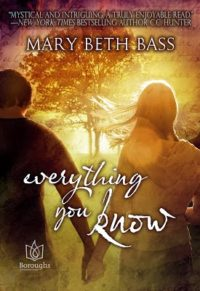 Review – Everything You Know by Mary Beth Bass