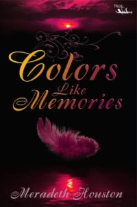 Random Reads Review – Colors Like Memories by Meradeth Houston