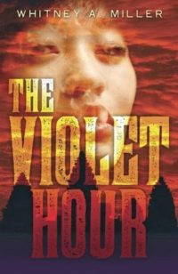 Review & Giveaway – The Violet Hour by Whitney A. Miller