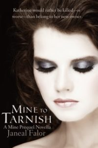 Review – Mine to Tarnish by Janeal Falor