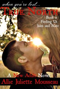 Cover Reveal – True North: Finding Us by Allie Juliette Mousseau