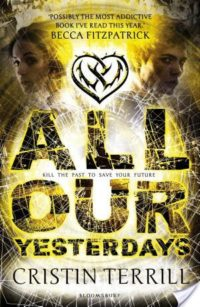 5 Star Review – All Our Yesterdays by Cristin Terrill