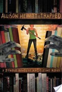 Review – Allison Hewitt is Trapped by Madeleine Roux