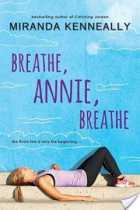 Review – Breathe, Annie, Breathe by Miranda Kenneally