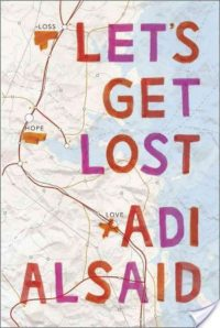 ARC Review, Guest Post & Giveaway – Let's Get Lost by Adi Alsaid