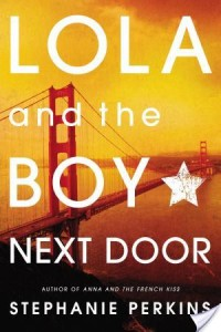Review – Lola and the Boy Next Door by Stephanie Perkins
