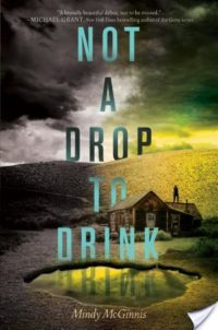 Review – Not a Drop to Drink by Mindy McGinnis