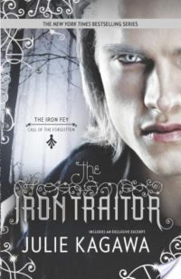 ARC Review – The Iron Traitor (The Iron Fey: Call of the Forgotten #2) by Julie Kagawa