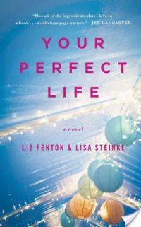 Review – Your Perfect Life by Liz Fenton & Lisa Steinke