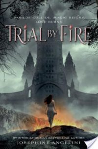 5 Star Review – Trial by Fire by Josephine Angelini
