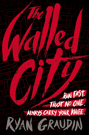 Review – The Walled City by Ryan Graudin