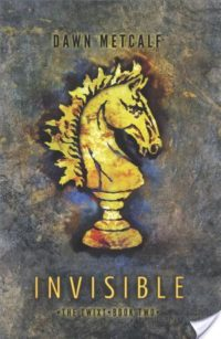 5 Star Review & Giveaway – Invisible by Dawn Metcalf