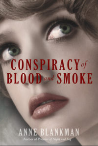 Conspiracy of Blood and Smoke by Anne Blankman – Review & Giveaway