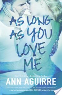 Review – As Long as You Love Me by Ann Aguirre