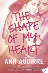 Review & Giveaway – The Shape of My Heart by Ann Aguirre