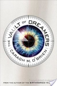 Review – The Vault of Dreamers by Caragh M. O'Brien