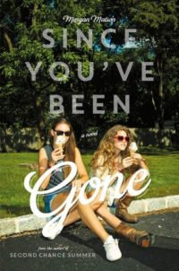 Review – Since You've Been Gone by Morgan Matson