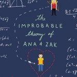 The Improbable Theory of Ana & Zak