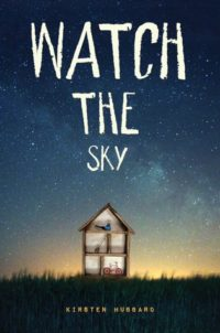 Watch the Sky by Kirsten Hubbard – Review
