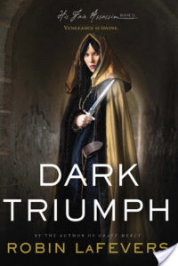 Dark Triumph by Robin LaFevers – 5 Star Review!