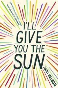 I'll Give You the Sun by Jandy Nelson – Review