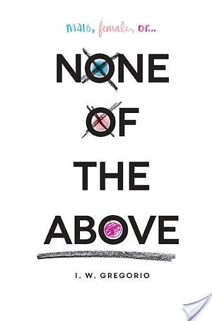 None of the Above by I.W. Gregorio – 5 Star Review!