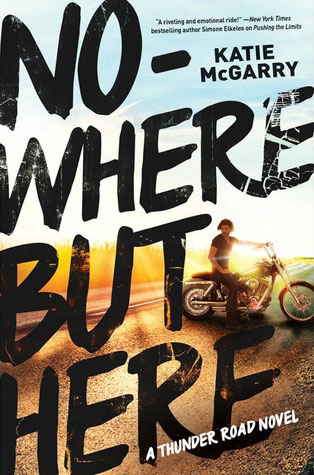 Nowhere But Here by Katie McGarry – Review & Giveaway