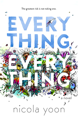 Everything, Everything by Nicola Yoon – 5 Star Review (Sort Of)