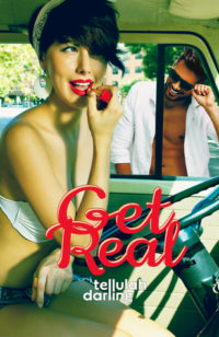 Get Real by Tellulah Darling – Review & Pre-Order Giveaway