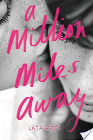 A Million Miles Away by Lara Avery – Review