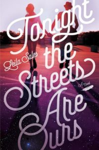 Tonight the Streets Are Ours by Leila Sales – Review
