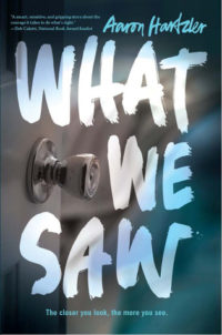 What We Saw by Aaron Hartzler – ARC Review – ANOTHER All-Time Favorite!!