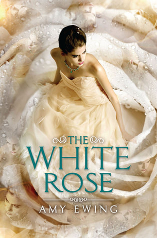 The White Rose by Amy Ewing – Review