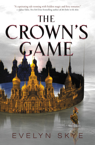 The Crown's Game by Evelyn Skye – ARC Review (AKA You Should Read This Book)