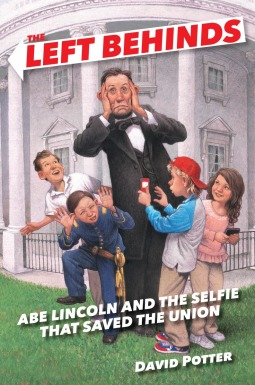 Abe Lincoln and the Selfie that Saved the Union by David Potter – Middle Grade Review