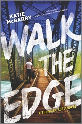 Walk the Edge by Katie McGarry – Review & Giveaway