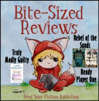 Bite-Sized Reviews – Truly Madly Guilty, Rebel of the Sands, Ready Player One