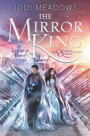 The Mirror King by Jodi Meadows – Review