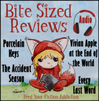 Bite-Sized Audiobook Reviews – Porcelain Keys, The Accident Season, Vivian Apple at the End of the World, and Every Last Word