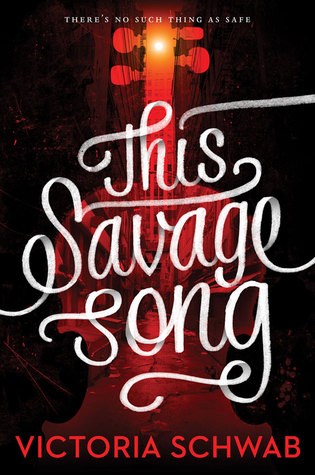 This Savage Song by Victoria Schwab – 5 Star Review!