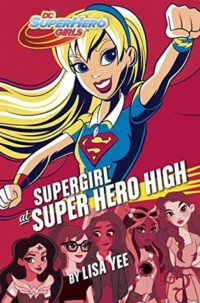 Supergirl at Super Hero High by Lisa Yee – A Soaring Review