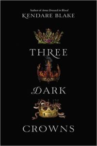 "Three Dark Crowns by Kendare Blake – 5 Star ""That Was Awesome"" Review & Giveaway"