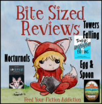 Bite-Sized Middle Grade Reviews – Nocturnals Books 1 & 2, Towers Falling, Egg & Spoon