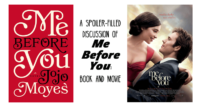 A Spoiler-Filled Discussion of Me Before You: Book and Movie