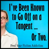 I've Been Known to Go Off on a Tangent … Or Two. Let's Discuss!