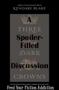A Spoiler-Filled Discussion of Three Dark Crowns by Kendare Blake